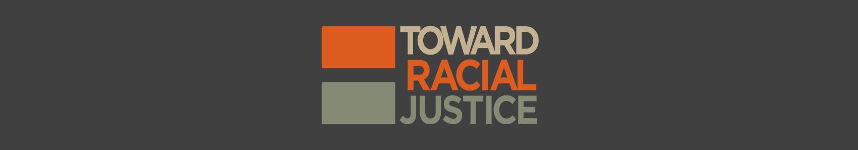 Toward Racial Justice