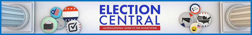 Election Central | an education guide to the US elections