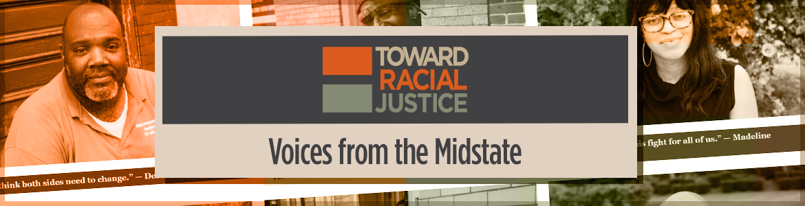 Toward Racial Justice: Voices from the Midstate
